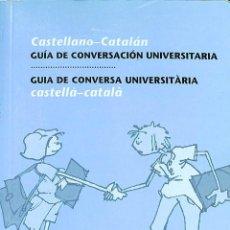 Libros antiguos: GUIA DE CONVERSACION UNIVERSITARIA - CASTELLANO-CATALAN --REF-5ELLCAR. Lote 132800014