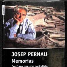 Libros antiguos: MEMORIAS. CONFIESO QUE SOY PERIODISTA -- JOSEP PERNAU ---REF-5ELLCAR. Lote 132800074