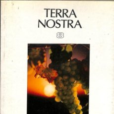 Libros antiguos: TERRA NOSTRA 8. EL VINS DEL PENEDES - MIQUEL A. TORRES --REF-5ELLCAR. Lote 132801770