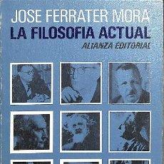 Libros antiguos: LA FILOSOFÍA ACTUAL -- JOSÉ FERRATER MORA ---REF-5ELLCAR . Lote 132801862