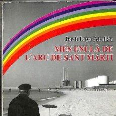 Libros antiguos: MES ENLLA DE LÁRC DE SANT MARTI -- JORDI LOYO ABELLAN ---REF-5ELLCAR. Lote 132802066