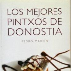 Libros antiguos: LOS MEJORES PINTXOS DE DONOSTIA. Lote 132813082