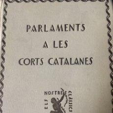 Libros antiguos: PARLAMENTS A LES CORTS CATALANES. Lote 132819861