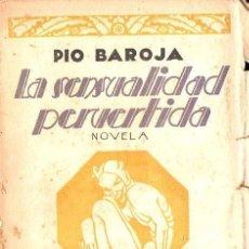 Libros antiguos: PIO BAROJA : LA SENSUALIDAD PERVERTIDA (CARO RAGGIO, 1927). Lote 132865846
