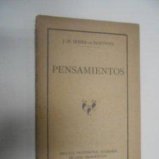 Libros antiguos: J.M.SERRA DE MARTINEZ PENSAMIENTOS BARCELONA 1917 DEDICATORIA DEL AUTOR. Lote 132883070