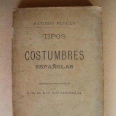 Libros antiguos: TIPOS Y COSTUMBRES ESPAÑOLAS. ANTONIO FLORES. 1877. Lote 132910682
