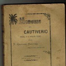 Libros antiguos: MEMORIAS DEL CAUTIVERIO PÁGINAS DE LA REVOLUCIÓN FILIPINA P.GRACIANO MARTINEZ MANILA 1900. Lote 132919274