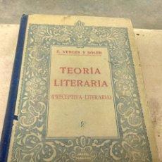 Libros antiguos: TEORÍA LITERARIA - F. VERGÉS Y SOLER 1934. Lote 132926714