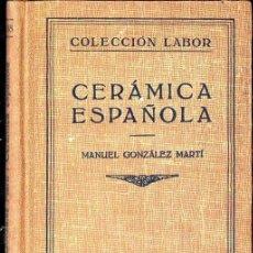 Libri antichi: GONZÁLEZ MARTÍ : CERÁMICA ESPAÑOLA (LABOR, 1933). Lote 132962742