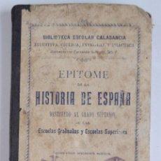 Libros antiguos: EPÍTOME DE LA HISTORIA DE ESPAÑA – VALENCIA 1910. Lote 132972802