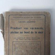 Libros antiguos: PESCA 1922, PENDANT VOS VACANCES, PÊCHEZ AU BORD DE LA MER ( ILUSTRADO ). Lote 132984118