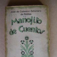 Libros antiguos: MANOJITO DE CUENTOS. JOSE CALASANZ ZAHONERO DE ROBLES.. Lote 133035326