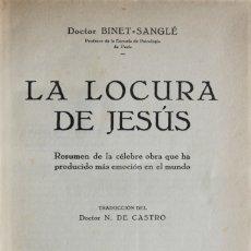 Livros antigos: LA LOCURA DE JESÚS. RESUMEN DE LA CÉLEBRE OBRA QUE HA PRODUCIDO MÁS EMOCIÓN EN EL MUNDO.. Lote 123244976