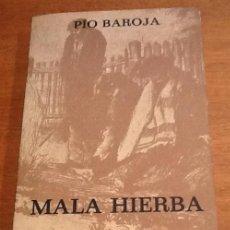 Libros antiguos: MALA HIERBA. PÍO BAROJA. Lote 133119486