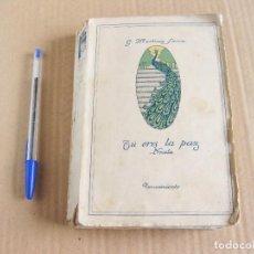 Libros antiguos: G. MARTÍNEZ SIERRA. TÚ ERES LA PAZ. RENACIMIENTO, MADRID 1918. QUINTA EDICIÓN.. Lote 133162398