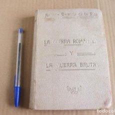 Libros antiguos: ANTONIO BERMEJO DE LA RICA. LA GUERRA ROMÁNTICA Y LA GUERRA BRUTAL. MADRID 1915.. Lote 133163026