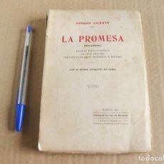 Libros antiguos: JOAQUÍN DICENTA. LA PROMESA (OBRA PÓSTUMA). MADRID 1917. SUCESORES DE HERNANDO.. Lote 133163682