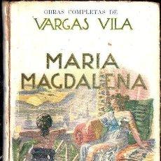 Libros antiguos: VARGAS VILA : MARÍA MAGDALENA (SOPENA, 1931). Lote 133230417