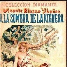 Libros antiguos: BLASCO IBÁÑEZ : A LA SOMBRA DE LA HIGUERA (A. LÓPEZ, DIAMANTE, C. 1900) . Lote 133232258