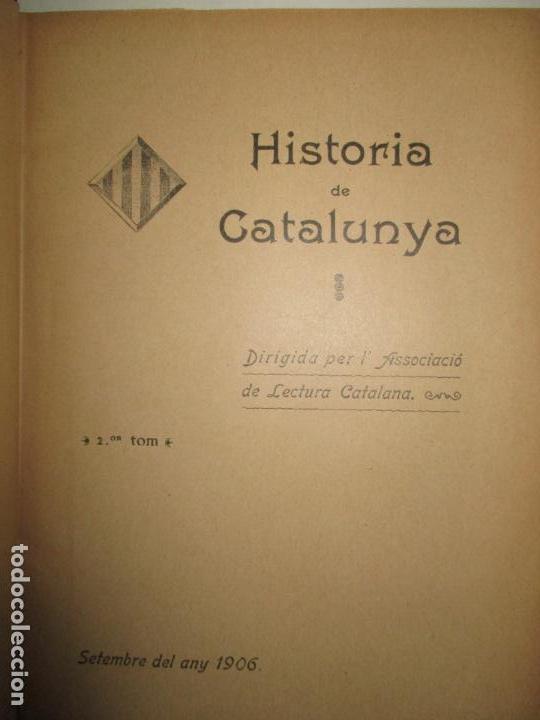 Libros antiguos: HISTORIA DE CATALUNYA. 1906. - Foto 5 - 123145188