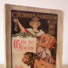 Libros antiguos: GUIA DE CADIZ·CENTENARIO DE LA CONSTITUCION DE 1812 - AÑO 1912 - ILUSTRADA·MUY RARA.. Lote 133246602