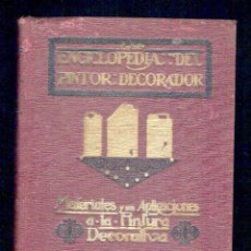 Libros antiguos: NUMULITE 0347 MATERIALES Y SUS APLICACIONES A LA PINTURA DECORATIVA ANTONIO SALÓ ENCICLOPEDIA PINTOR. Lote 133255554