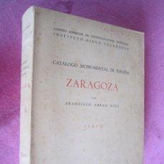 Libros antiguos: CATÁLOGO MONUMENTAL DE ESPAÑA. ZARAGOZA TEXTO ABBAD RIOS, FRANCISCO. Lote 133302530