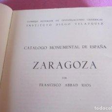 Livros antigos: CATÁLOGO MONUMENTAL DE ESPAÑA. ZARAGOZA TOMO DE TEXTO ABBAD RIOS, 1957. Lote 133302530