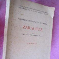 Libros antiguos: CATÁLOGO MONUMENTAL DE ESPAÑA. ZARAGOZA LAMINAS ABBAD RIOS, FRANCISCO. Lote 133302778