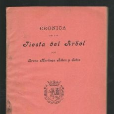 Libros antiguos: BRUNO MARTINEZ ALDEA Y SALAS: CRÓNICA DE LA FIESTA DEL ARBOL DE ALBERITE (LOGROÑO) 1904. Lote 133313082