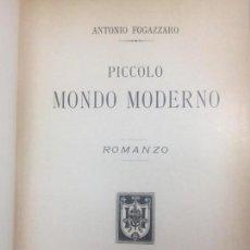 Libros antiguos: PICCOLO MONDO MODERNO FOGAZZARO HOEPLI 1901 ROMANCO CLASSICO OTTIMO STATO MILANO. Lote 133328150