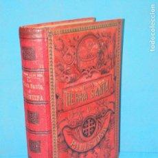 Libros antiguos: LA TIERRA SANTA O PALESTINA. ESTUDIO HISTORICO DE LA MISMA Y SUS MONUMENTOS .- LLOR, ANTONIO. Lote 133461446