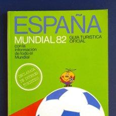 Libros antiguos: ESPAÑA MUNDIAL 82 GUIA TURISTICA OFICIAL. Lote 133526946