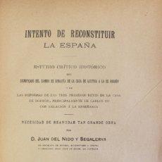 Libros antiguos: INTENTO DE RECONSTITUIR LA ESPAÑA. ESTUDIO CRÍTICO HISTÓRICO DEL SIGNIFICADO DEL CAMBIO DE.... Lote 123223242