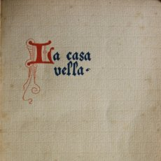 Libros antiguos: LA CASA VELLA. RELIQUIARI. - MESTRES, APELES. - BARCELONA, 1912.. Lote 123217947