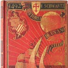 Libros antiguos: 1492. HISTORIA DE UN AÑO CÉLEBRE. - SCHWARTZ, FEDERICO. - BARCELONA, 1892.. Lote 123246920