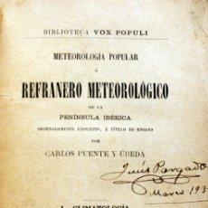 Libros antiguos: METEOROLOGÍA POPULAR Ó REFRANERO METEOROLÓGICO DE LA PENÍNSULA IBÉRICA. - PUENTE Y ÚBEDA, CARLOS.. Lote 123233356
