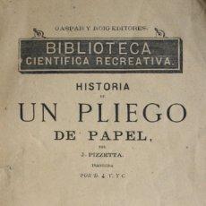 Libros antiguos: HISTORIA DE UN PLIEGO DE PAPEL. - PIZZETA, J. - MADRID, CA. 1887.. Lote 123231296