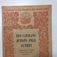 Libros antiguos: BERNAT DE MONTSIÀ. ELS CATALANS JUTJATS PELS ALTRES. 1927. Lote 133625290
