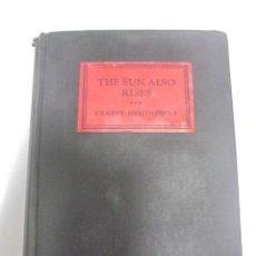 Libros antiguos: THE SUN ALSO RISES. ERNEST HEMINGWAY. 1º EDICION. EDITOR CHARLES SCRIBNER'S SONS. 1926. VER. LEER. Lote 133628870