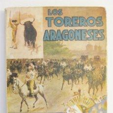 Libros antiguos: 1932. DON INDALECIO / LOS TOREROS ARAGONESES / ARAGON, ZARAGOZA, HUESCA, TERUEL, TAUROMAQUIA. Lote 133629678