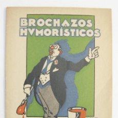 Libros antiguos: 1929. MARQUES DE LA CADENA / BROCHAZOS HUMORISTICOS / ARAGON, ZARAGOZA, HUESCA, TERUEL. Lote 133630254