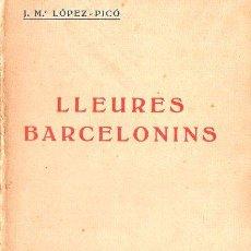 Libros antiguos: LÓPEZ PICÓ : LEURES BARCELONINS (EDITORIAL CATALANA, C. 1920). Lote 133633002
