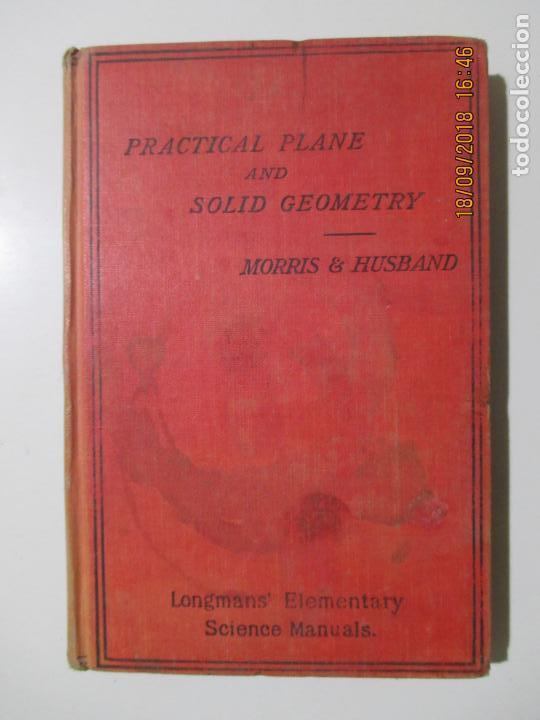 PRACTICAL PLANE AND SOLID GEOMETRY. I. H. MORRIS. JOSEPH HUSBAND. 1912 NEW YORK. BOMBAY (Libros Antiguos, Raros y Curiosos - Otros Idiomas)