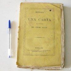 Libros antiguos: HISTORIA DE UNA CARTA POR DON ANTONIO AGUAYO. MADRID 1866.. Lote 133650114
