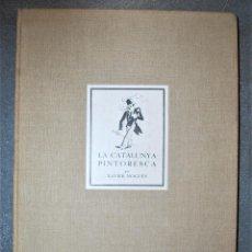 Libros antiguos: XAVIER NOGUÉS. LA CATALUNYA PINTORESCA. 50 GRAVATS AMB TEXT D'EN FRANCESC PUJOLS. . Lote 133658682