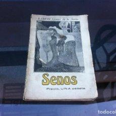 Livros antigos: RAMÓN GÓMEZ DE LA SERNA. SENOS. IMPRENTA LATINA, 1917. PORTADA DE BARTOLOZZI.. Lote 133669102