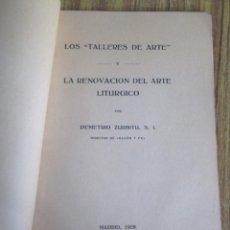 Libros antiguos: LOS TALLERES DE ARTE Y LA RENOVACIÓN DEL ARTE LITÚRGICO - POR DEMETRIO ZURBITO - MADRID 1929 . Lote 133669690