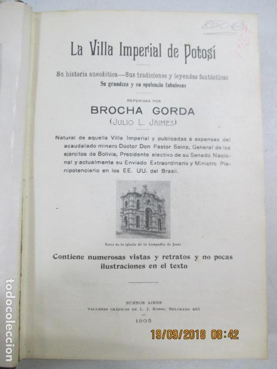 Libros antiguos: LA VILLA IMPERIAL DE POTOSÍ. BROCHA GORDA, JULIO L. JAIMES. BUENOS AIRES. 1905. NUMEROSOS RETRATOS - Foto 3 - 133693738