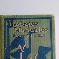 Libros antiguos: LIBRO TRABAJOS MANUALES Y JUEGOS INFANTILES. 2ª EDICIÓN 1928. FRANCISCO BLANCH. SEIX BARRAL. Lote 133715898